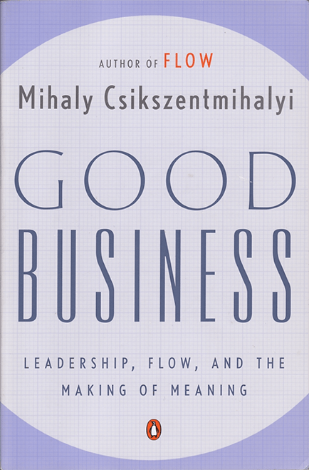Good business: Leadership, Flow and the Making of Meaning at Social-Media.press