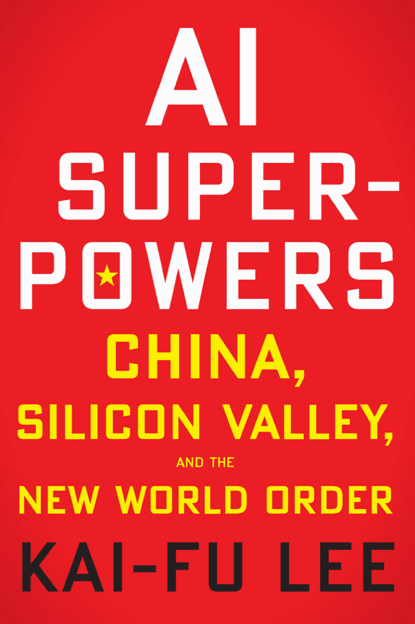 AI superpowers : China, Silicon Valley, and the new world order at Social-Media.press