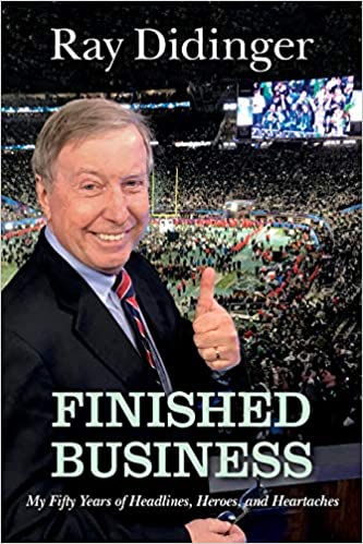 Finished Business: My Fifty Years of Headlines, Heroes, and Heartaches book