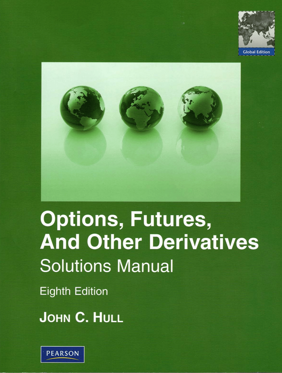 Options, Futures and other Derivatives Solutions Manual book