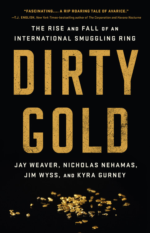 Dirty Gold: The Rise and Fall of an International Smuggling Ring book