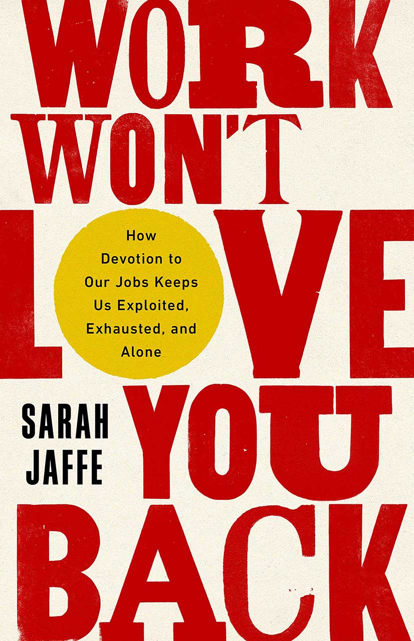 Work Won't Love You Back book
