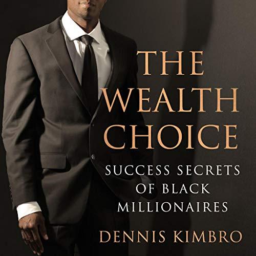 The Wealth Choice Success Secrets of Black Millionaires PDF