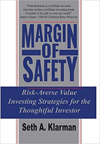 Margin of Safety: Risk-Averse Value Investing Strategies for the Thoughtful Investor book