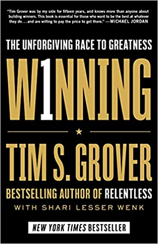Winning: The Unforgiving Race to Greatness book